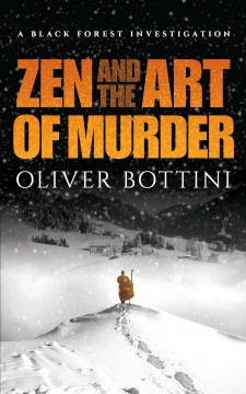 Zen and the art of murder / A Black Forest Investigation