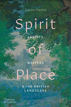 Spirit of Place : Artists, Writers & the British Landscape