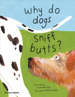 Why Do Dogs Sniff Butts? : Curious Questions About Your Favorite Pets