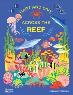 Dart and dive across the reef : life in the world's busiest reefs