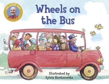 Wheels on the bus / Raffi ; illustrated by Sylvie Kantorovitz Wickstrom.