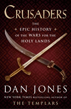 Crusaders : an epic history of the wars for the holy lands