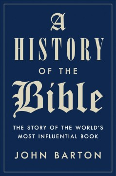 A History of the Bible : The Story of the World's Most Influential Book