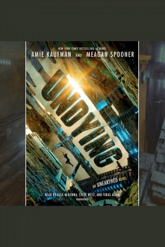 Undying [electronic resource] : an Unearthed novel / by Amie Kaufman and Meagan Spooner.