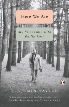Here we are : my friendship with Philip Roth