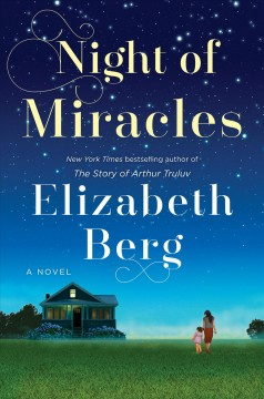 Night of miracles : a novel / Elizabeth Berg.