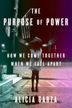 The purpose of power : how to build movements for the 21st century