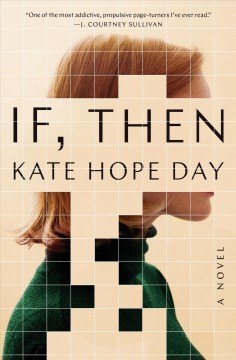 If, then : a novel / Kate Hope Day.