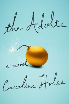The adults : a novel / Caroline Hulse.