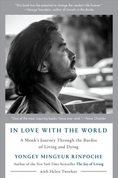 In love with the world : a monk's journey through the bardos of living and dying