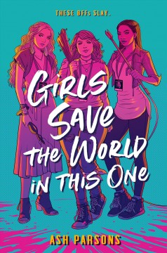 Girls save the world in this one Ash Parsons.
