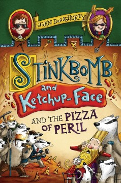 Stinkbomb and Ketchup-Face and the pizza of peril / John Dougherty ; illustrated by Sam Ricks.
