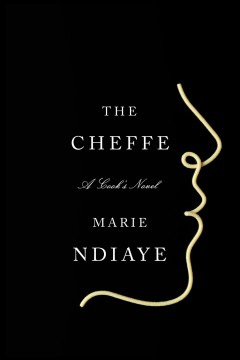 The cheffe : a cook's novel