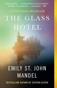 The glass hotel a novel / Emily St. John Mandel.
