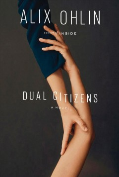 Dual citizens / Alix Ohlin.