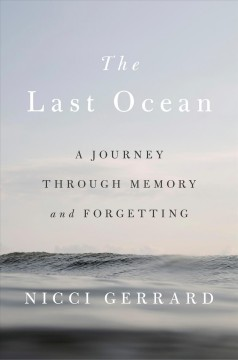 The last ocean : a journey through memory and forgetting