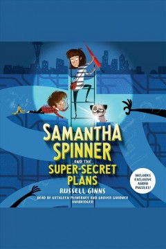 Samantha Spinner and the super secret plans [electronic resource] / Russell Ginns.