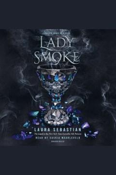 Lady smoke [electronic resource] / Laura Sebastian.