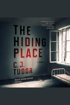 The hiding place [electronic resource] : a novel / C.J. Tudor.