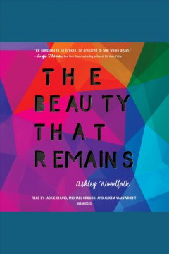 The beauty that remains [electronic resource] / Ashley Woodfolk.