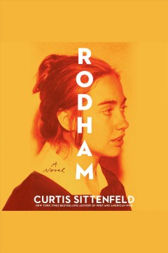 Rodham [electronic resource] : a novel / Curtis Sittenfeld.