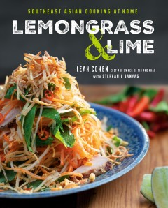 Lemongrass and lime / Southeast Asian Cooking at Home