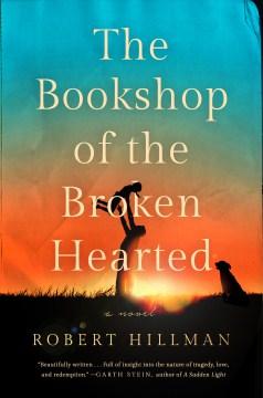 The bookshop of the broken hearted / Robert Hillman.