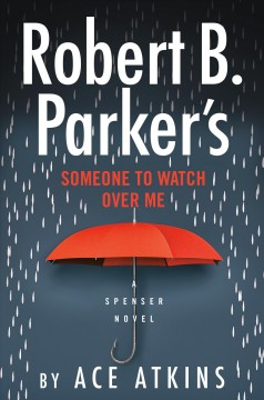 Robert B. Parker's someone to watch over me / Ace Atkins.