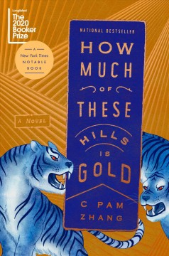 How much of these hills is gold / C Pam Zhang.