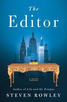 The editor : a novel / Steven Rowley.
