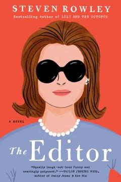 The editor a novel / Steven Rowley.