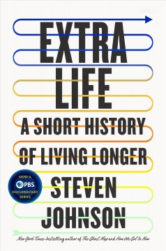 Extra life : a short history of living longer