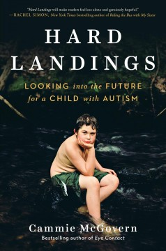 Hard landings : looking into the future for a child with autism
