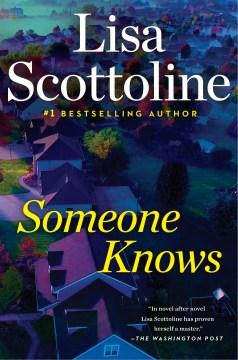 Someone knows / Lisa Scottoline.