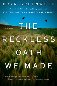 The reckless oath we made / Bryn Greenwood.