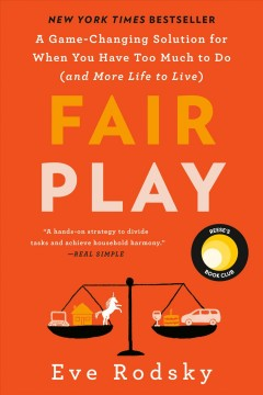 Fair play a game-changing solution for when you have too much to do (and more life to live) / Eve Rodsky.