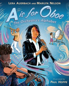 A Is for Oboe : The Orchestra's Alphabet