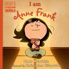 I am Anne Frank / Brad Meltzer ; illustrated by Christopher Eliopoulos.