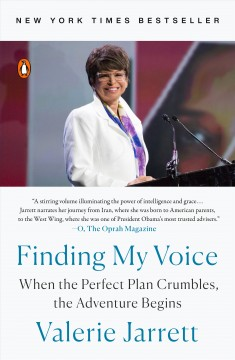 Finding my voice my journey to the West Wing and the path forward / Valerie Jarrett.