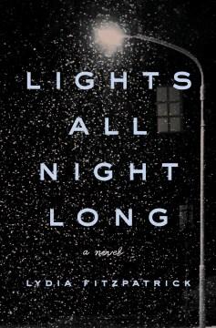 Lights all night long : a novel