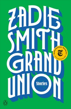 Grand union stories / Zadie Smith.