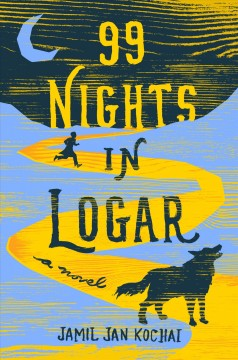 99 nights in Logar / Jamil Jan Kochai.