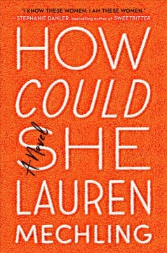 How could she : a novel