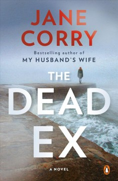 The dead ex a novel / Jane Corry.