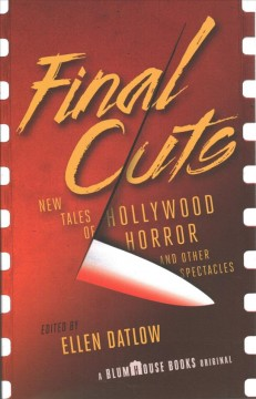 Final Cuts : New Tales of Hollywood Horror and Other Spectacles