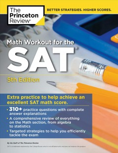 Math Workout for the Sat : Extra Practice for an Excellent Score