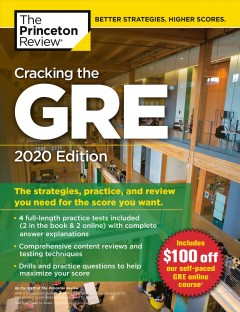 Cracking the Gre With 4 Practice Tests, 2020 Edition : The Strategies, Practice, and Review You Need for the Score You Want