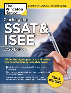 The Princeton Review Cracking the SSAT & ISEE 2020 : all the strategies, practice, and review you need to help get a higher score