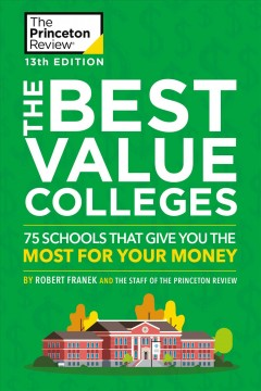 The Best Value Colleges 2020 : 75 Schools That Give You the Most for Your Money + 125 Additional School Profiles Online