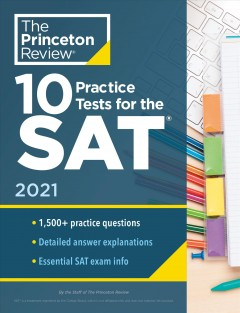 10 Practice Tests for the Sat 2021 : Extra Prep to Help Achieve an Excellent Score